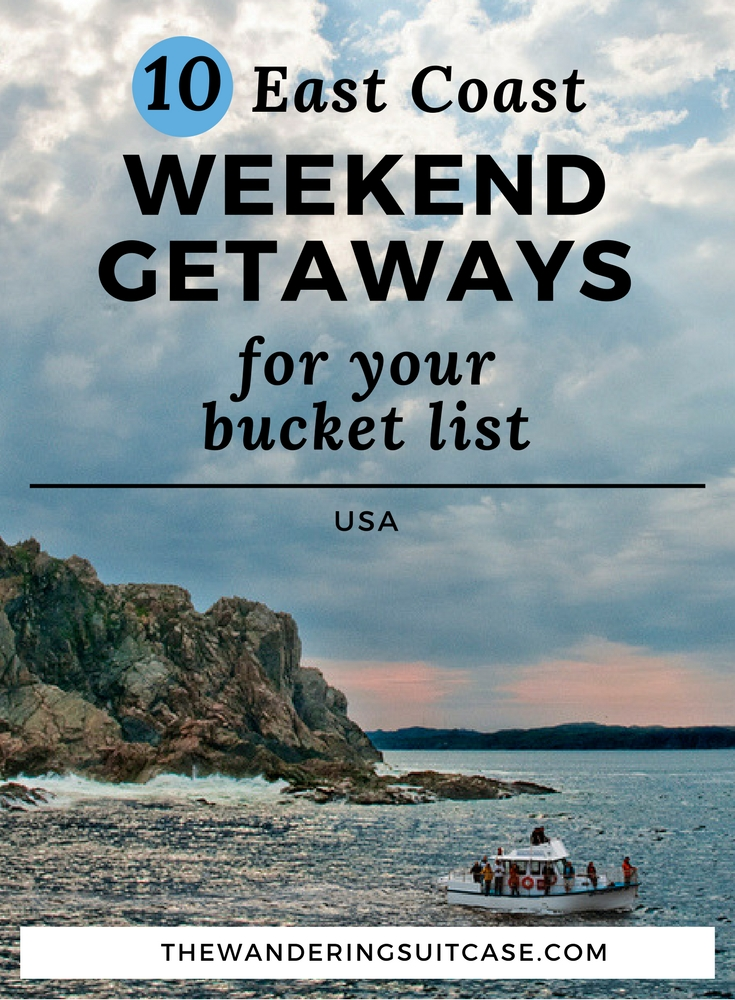 east coast weekend getaways for your bucket list