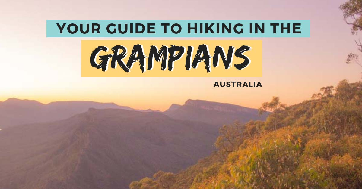 The Ultimate Guide to Grampians Hikes