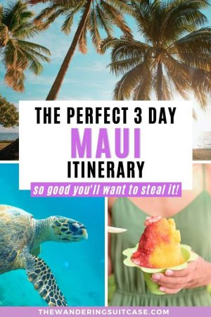 The perfect 3 day Maui itinerary