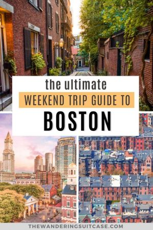 the ultimate weekend trip guide to Boston