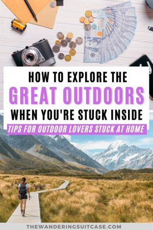 exploring the outdoors from the comfort of your home